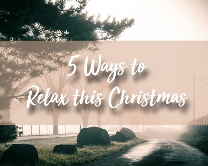 5 Ways to Relax this Christmas