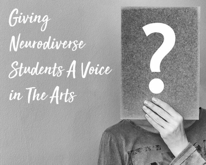 Giving Neurodiverse Students A Voice in The Arts