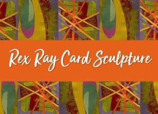 Rex Ray Card Sculpture